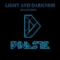 Dynastie-Light And Darkness  ( Remastered )