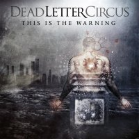 Dead Letter Circus-This Is The Warning [Deluxe Edition]