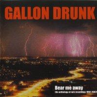 Gallon Drunk-Bear Me Away (An Anthology Of Rare Recordings 1992-2002)
