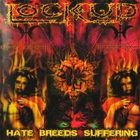 Lock Up-Hate Breeds Suffering