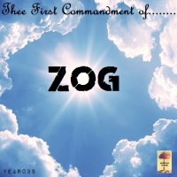 ZOG — Thee First Commandment Of…. (2016)