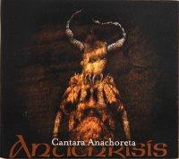 Antichrisis-Cantara Anachoreta (Re-Issue 2010)