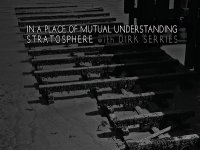 Stratosphere & Dirk Serries-In A Place Of Mutual Understanding (Collaboration)