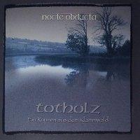 Nocte Obducta-Totholz (Ein Raunen Aus Dem Klammwald)