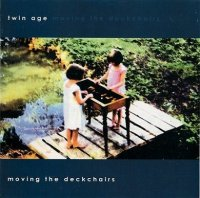Twin Age-Moving the Deckchairs