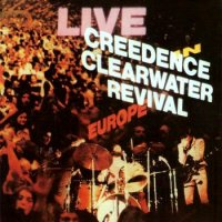 Creedence Clearwater Revival-Live In Europe