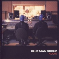 Blue Man Group-Audio