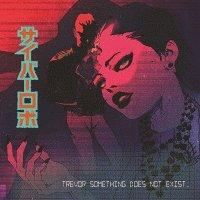 Trevor Something-Trevor Something Does Not Exist