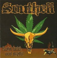 Southell-Alcohol Fueled, Weed Inspired