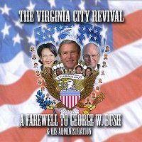 The Virginia City Revival — A Farewell To George W. Bush & His Administration (2008)