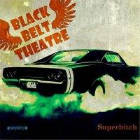 Black Belt Theatre — Superbitch (2017)