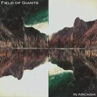 Field Of Giants — In Arcadia (2017)