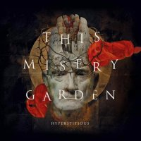 This Misery Garden — Hyperstitious (2017)