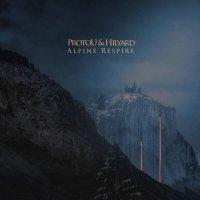 ProtoU & Hilyard — Alpine Respire (2017)
