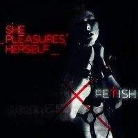 She Pleasures Herself-Fetish