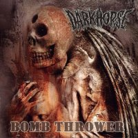 Dark Horse-Bomb Thrower