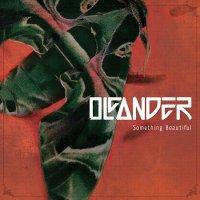 Oleander — Something Beautiful (2013)
