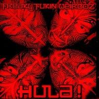 Freaky Fukin Weirdoz-Hula