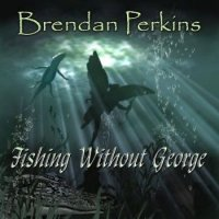 Brendan Perkins — Fishing Without George (2016)