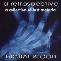 Digital Blood-A Retrospective ( A Collection Of Last Material )