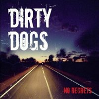 Dirty Dogs-No Regrets