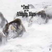 The Devil And The Almighty Blues — II (2017)