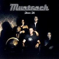 Mustasch-Above All