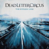 Dead Letter Circus-The Endless Mile
