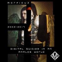 Morfiouz — Digital Suicide In An Analog World (2017)