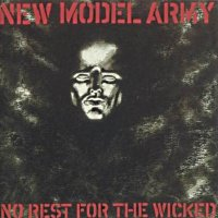 New Model Army-No Rest For The Wicked