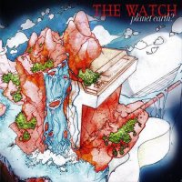 The Watch — Planet Earth? (2010)