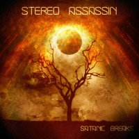 Stereo Assassin — Satanic Breaks (2017)