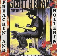 Scott H. Biram-Preachin' and Hollerin'