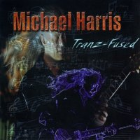 Michael Harris-Tranz-Fused