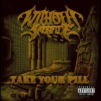Without Sacrifice — Take Your Pill (2017)
