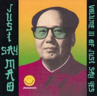 VA-Just Say Mao (Volume III Of Just Say Yes)