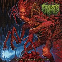 Broken Hope-Mutilated and Assimilated
