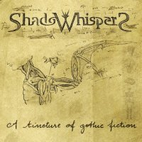 ShadoWhispers-A Tincture Of Gothic Fiction
