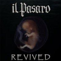 Il Pàsaro-Revived