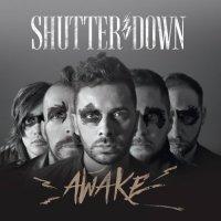Shutter Down — Awake (2017)