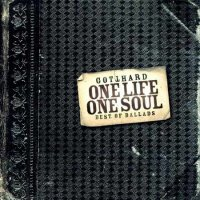Gotthard-One Life One Soul - Best Of Ballads