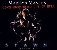 Marilyn Manson-Long Hard Road Out Of Hell / Man That You Fear (Promo)