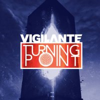 Vigilante-Turning Point