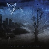 The New Dominion-... And Kindling Deadly Slumber