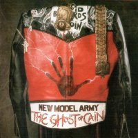 New Model Army — The Ghost Of Cain (1986)