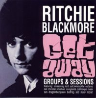 Ritchie Blackmore — Get Away Groups & Sessions (1963-1970) (2CD) (2006)  Lossless