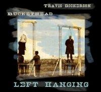 Buckethead & Travis Dickerson-Left Hanging