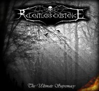 Relentless Existence-The Ultimate Supremacy