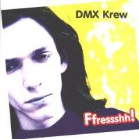 DMX Krew-Ffressshh!