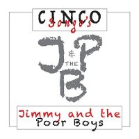 Jimmy and the Poor Boys-Cinco Songo\'s